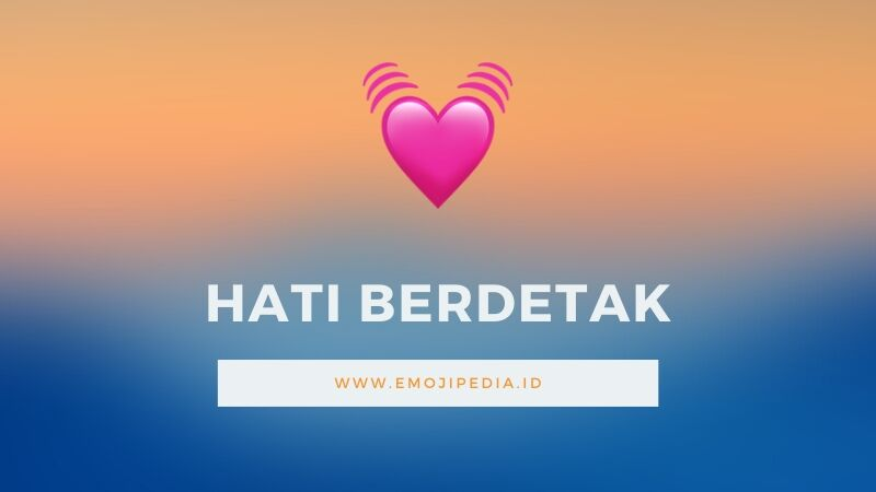 Arti Emoji Hati Berdetak by Emojipedia.ID