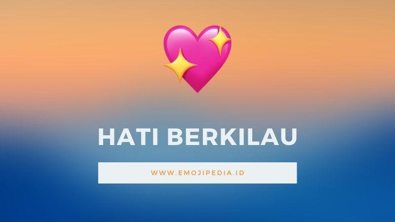 Arti Emoji Hati Berkilau by Emojipedia.ID