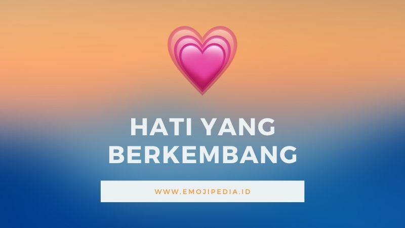 Arti Emoji Hati yang Berkembang by Emojipedia.ID