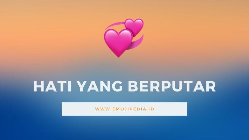 Arti Emoji Hati yang Berputar by Emojipedia.ID