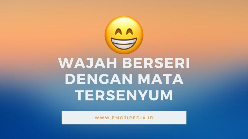 Arti Emoji Wajah Berseri dengan Mata Tersenyum by Emojipedia.ID