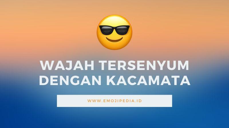 Arti Emoji Wajah Tersenyum Dengan Kacamata