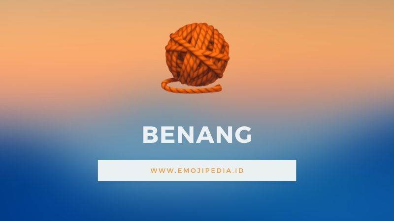 Arti Emoji Benang by Emojipedia.ID