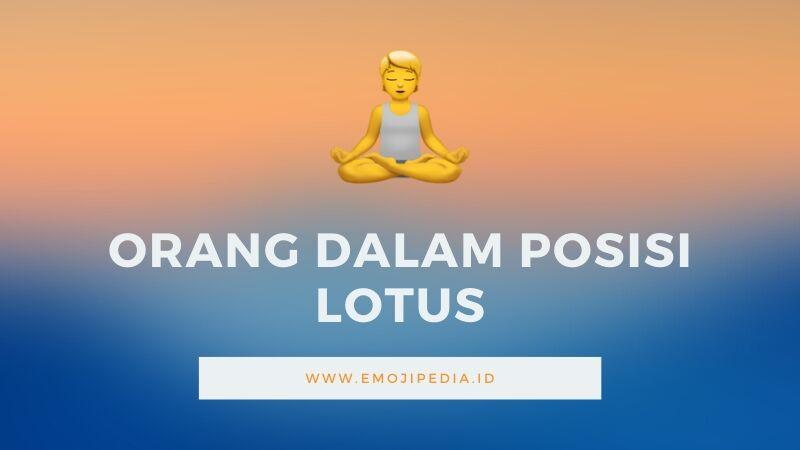 Arti Emoji Orang dalam Posisi Lotus by Emojipedia.ID