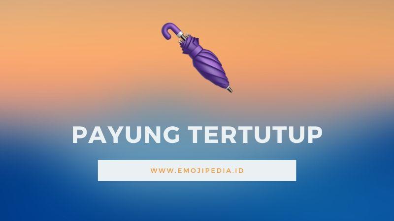 Arti Emoji Payung Tertutup by Emojipedia.ID