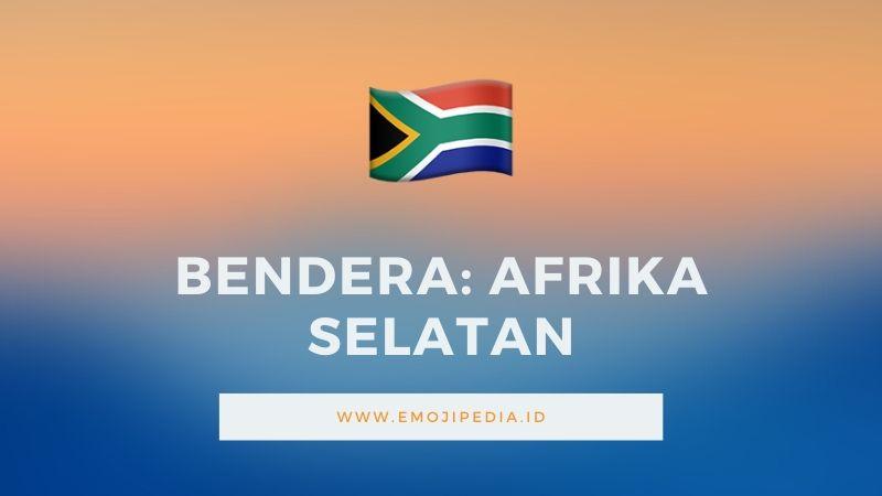Arti Emoji Bendera Afrika Selatan by Emojipedia.ID