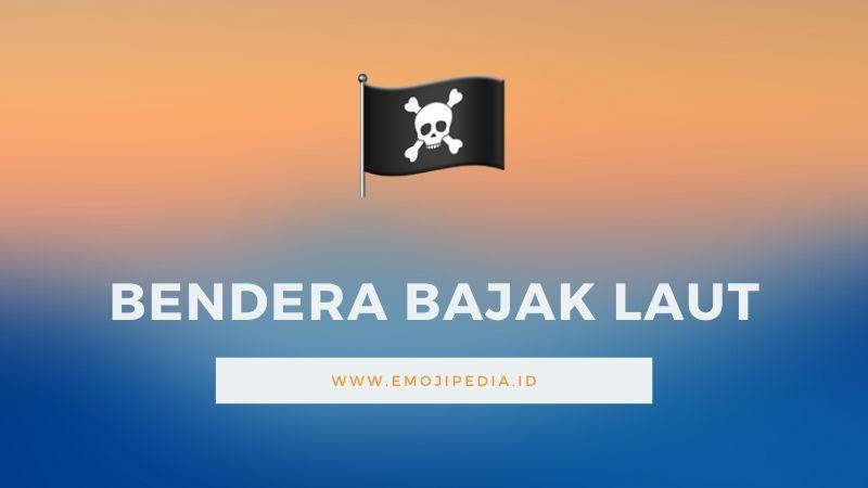 Arti Emoji Bendera Bajak Laut by Emojipedia.ID