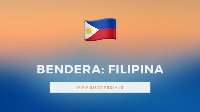Arti Emoji Bendera Filipina by Emojipedia.ID