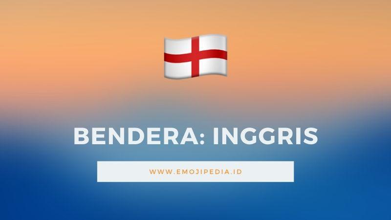Arti Emoji Bendera Inggris by Emojipedia.ID