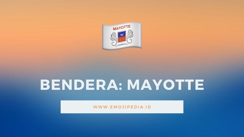 Arti Emoji Bendera Mayotte by Emojipedia.ID