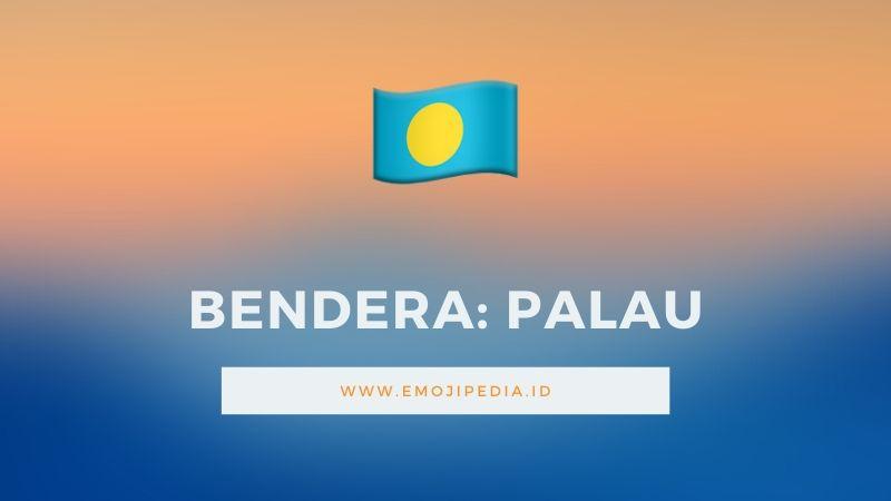 Arti Emoji Bendera Palau by Emojipedia.ID