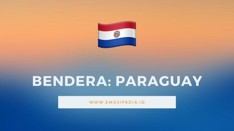 Arti Emoji Bendera Paraguay by Emojipedia.ID