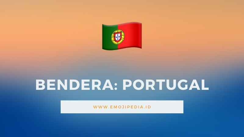 Arti Emoji Bendera Portugal by Emojipedia.ID