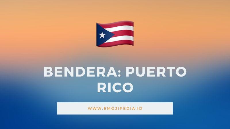 Arti Emoji Bendera Puerto Rico by Emojipedia.ID