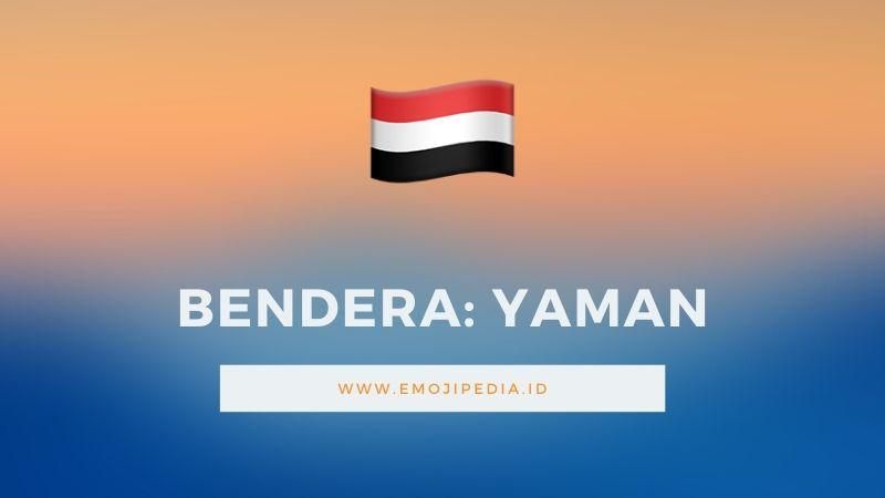 Arti Emoji Bendera Yaman by Emojipedia.ID