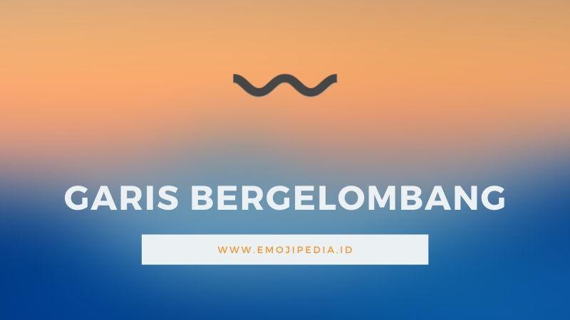 Arti Emoji Garis Bergelombang by Emojipedia.ID