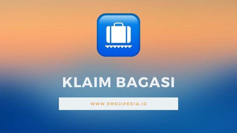 Arti Emoji Klaim Bagasi by Emojipedia.ID
