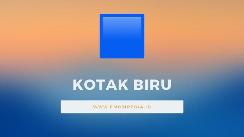 Arti Emoji Kotak Biru by Emojipedia.ID