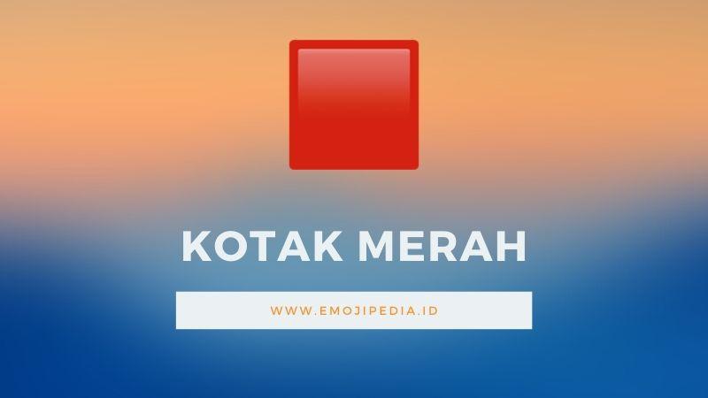 Arti Emoji Kotak Merah by Emojipedia.ID