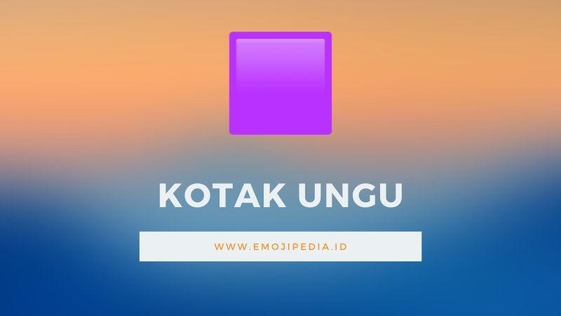 Arti Emoji Kotak Ungu by Emojipedia.ID