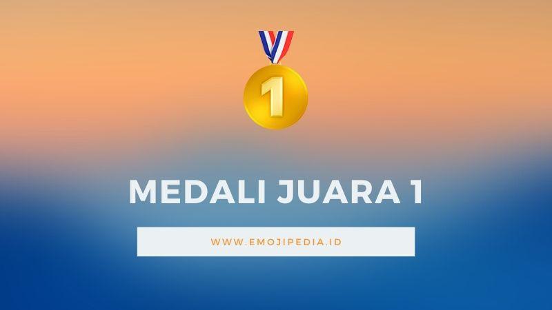 Arti Emoji Medali Juara 1 by Emojipedia.ID