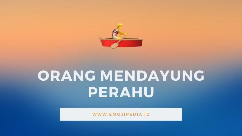 Arti Emoji Orang Mendayung Perahu by Emojipedia.ID