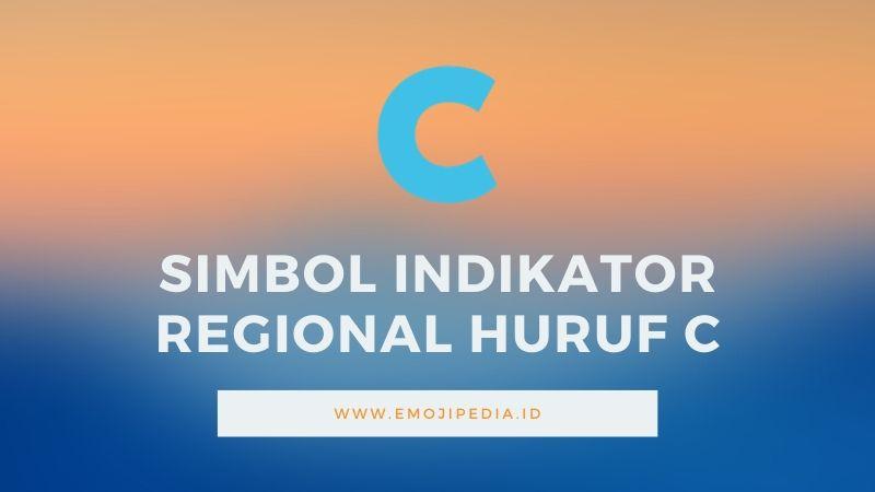 Arti Emoji Simbol Indikator Regional Huruf C by Emojipedia.ID