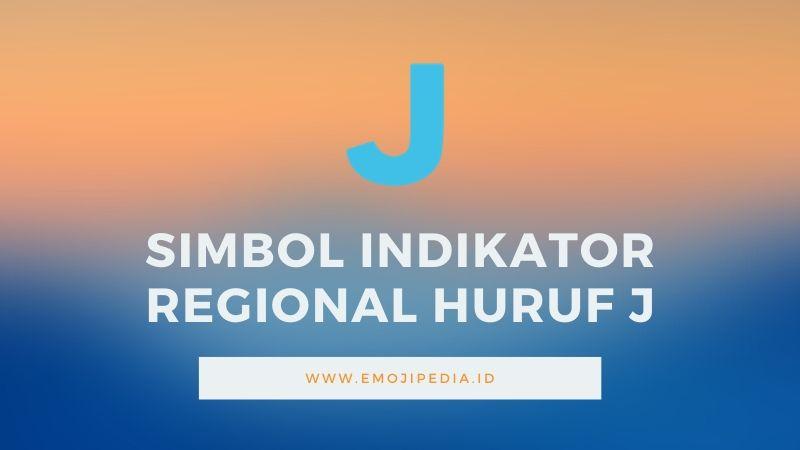 Arti Emoji Simbol Indikator Regional Huruf J by Emojipedia.ID