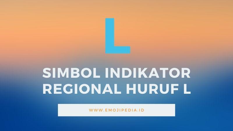 Arti Emoji Simbol Indikator Regional Huruf L by Emojipedia.ID