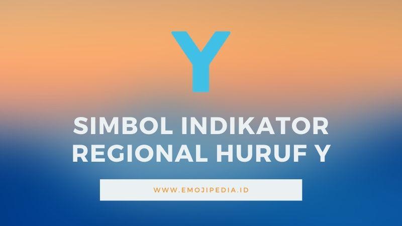 Arti Emoji Simbol Indikator Regional Huruf Y by Emojipedia.ID
