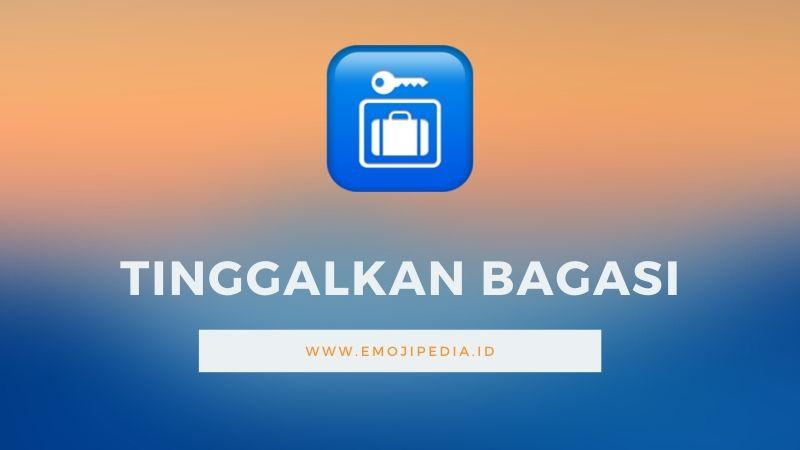 Arti Emoji Tinggalkan Bagasi by Emojipedia.ID
