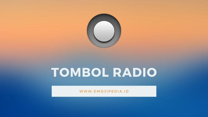 Arti Emoji Tombol Radio by Emojipedia.ID