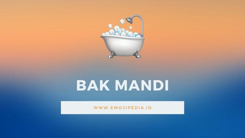 Arti Emoji Bak Mandi by Emojipedia.ID