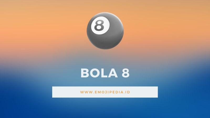 Arti Emoji Bola 8 by Emojipedia.ID