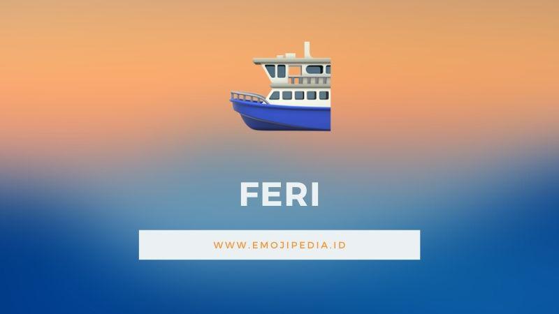 Arti Emoji Feri by Emojipedia.ID