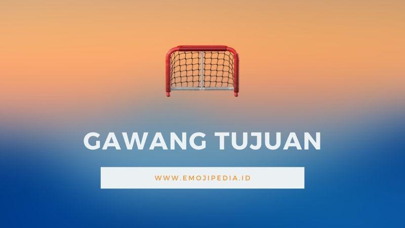 Arti Emoji Gawang Tujuan by Emojipedia.ID