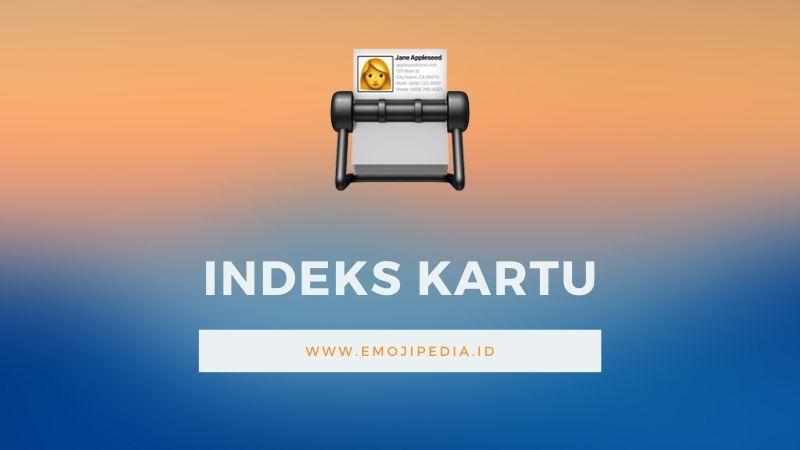 Arti Emoji Indeks Kartu by Emojipedia.ID