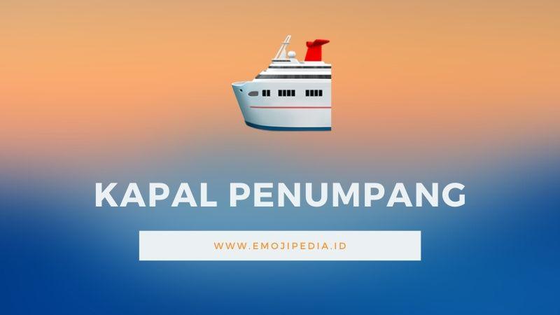 Arti Emoji Kapal Penumpang by Emojipedia.ID
