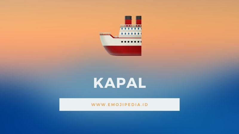 Arti Emoji Kapal by Emojipedia.ID
