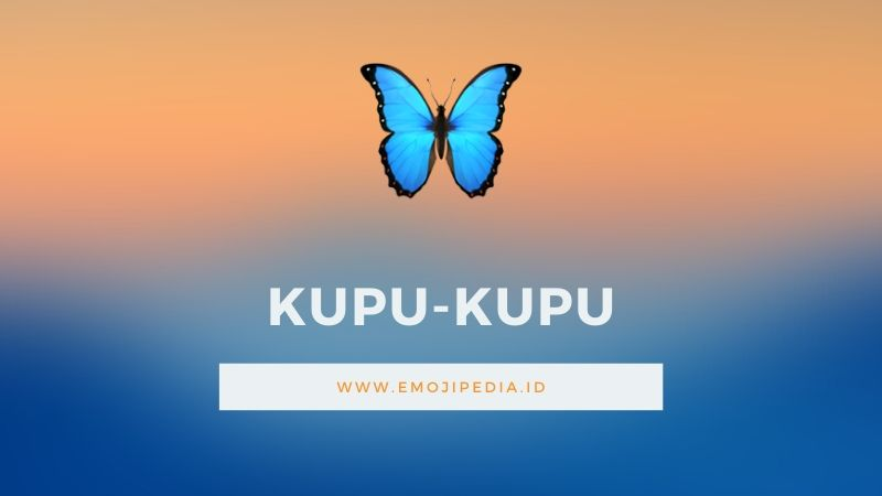 Arti Emoji Kupu-Kupu by Emojipedia.ID