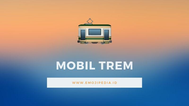 Arti Emoji Mobil Trem by Emojipedia.ID