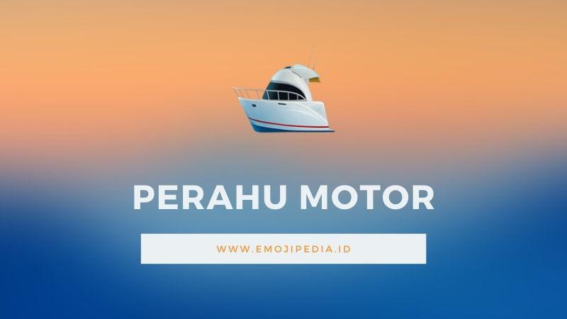 Arti Emoji Perahu Motor by Emojipedia.ID