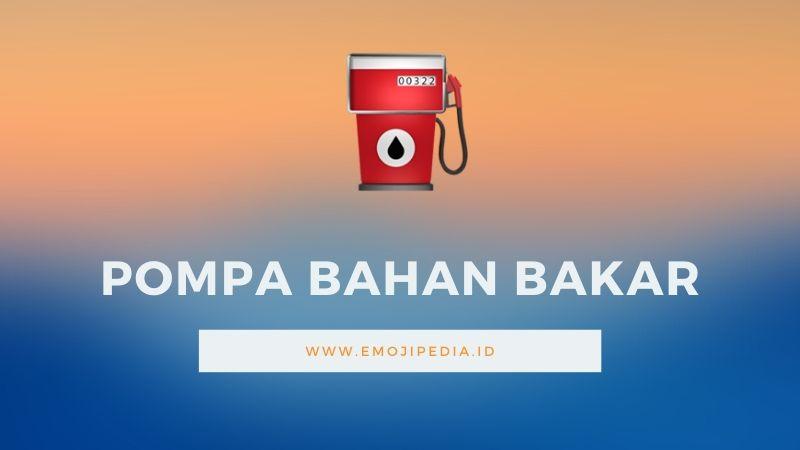 Arti Emoji Pompa Bahan Bakar by Emojipedia.ID