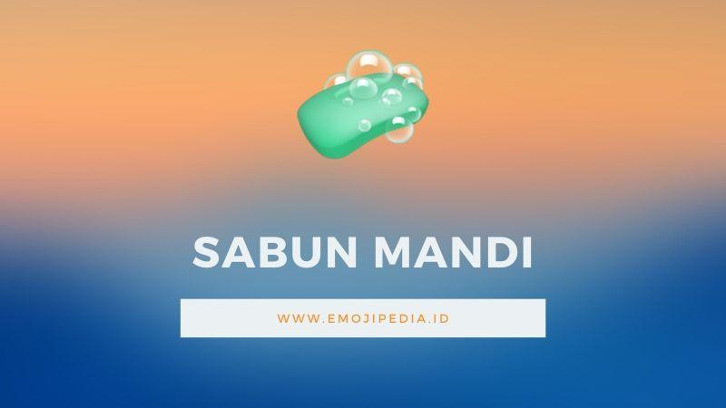 Arti Emoji Sabun Mandi by Emojipedia.ID