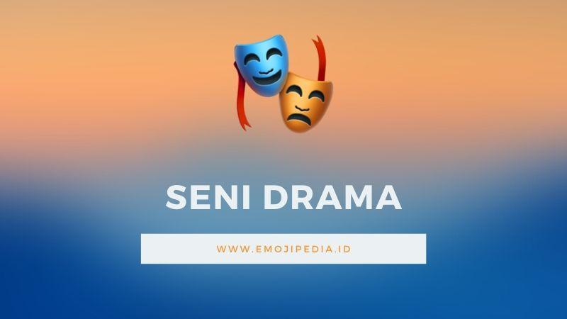 Arti Emoji Seni Drama by Emojipedia.ID