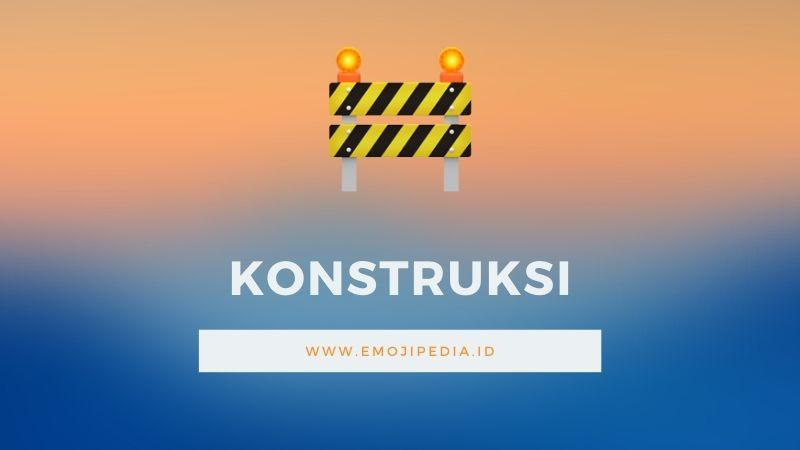 Arti Emoji konstruksi by Emojipedia.ID