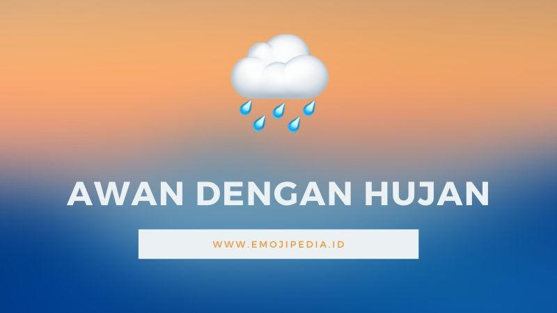 Arti Emoji Awan Dengan Hujan by Emojipedia.ID