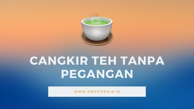 Arti Emoji Cangkir Teh Tanpa Pegangan by Emojipedia.ID