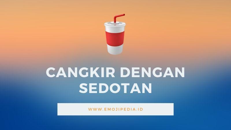 Arti Emoji Cangkir dengan Sedotan by Emojipedia.ID