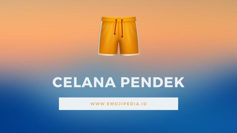 Arti Emoji Arti Emoji Celana Pendek by Emojipedia.ID